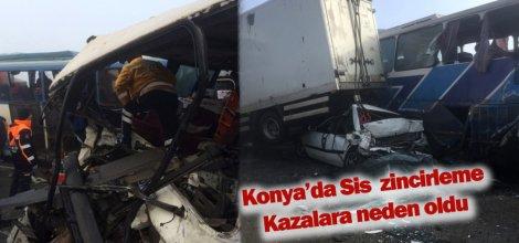 Konyada Sis Zincirleme Kazalara neden oldu;Çok Sayıda yaralı var
