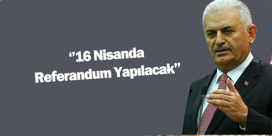 Başbakan Yıldırım, Referandumun 16 Nisanda Yapılacağını Açıkladı