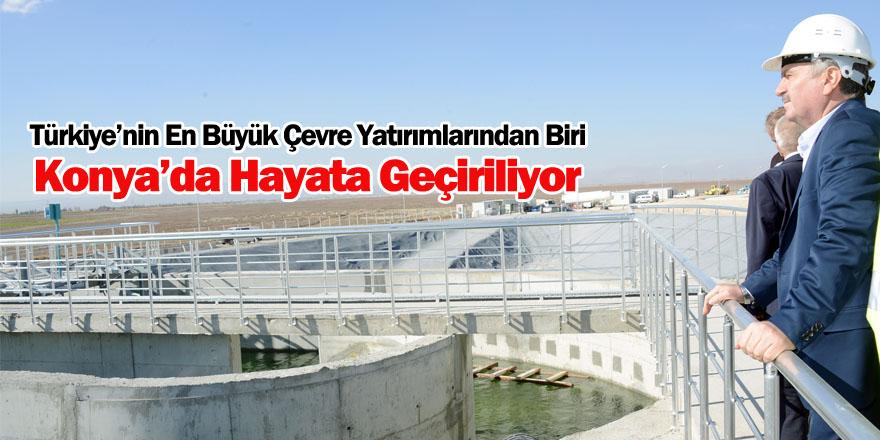 Türkiye'nin En Büyük Çevre Yatırımlarından Biri Konya'da Hayata Geçiriliyor