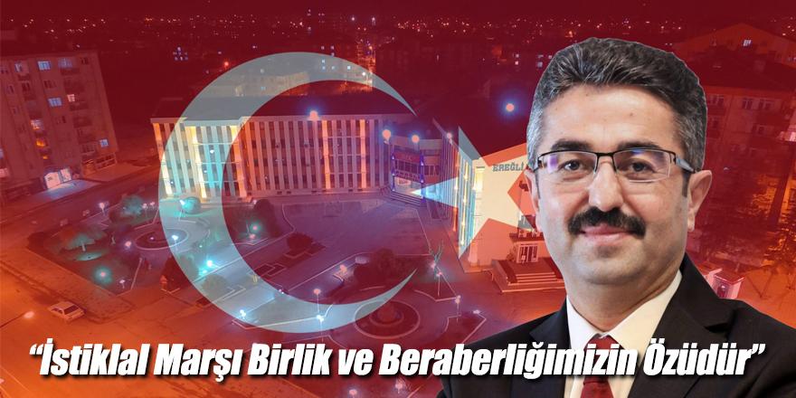 """Erdal, """"İstiklal Marşı Birlik ve Beraberliğimizin Özüdür"""""""