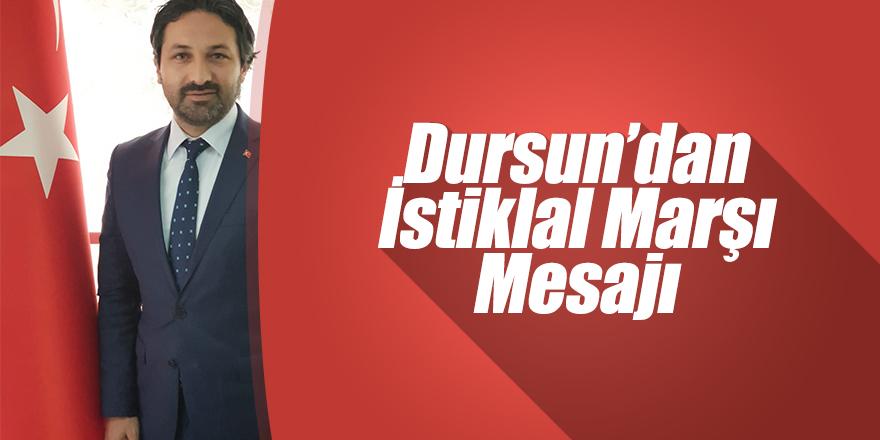 Dursun'dan İstiklal Marşı Mesajı
