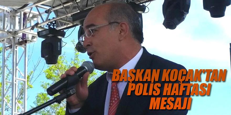 BAŞKAN KOÇAKTAN POLİS HAFTASI MESAJI