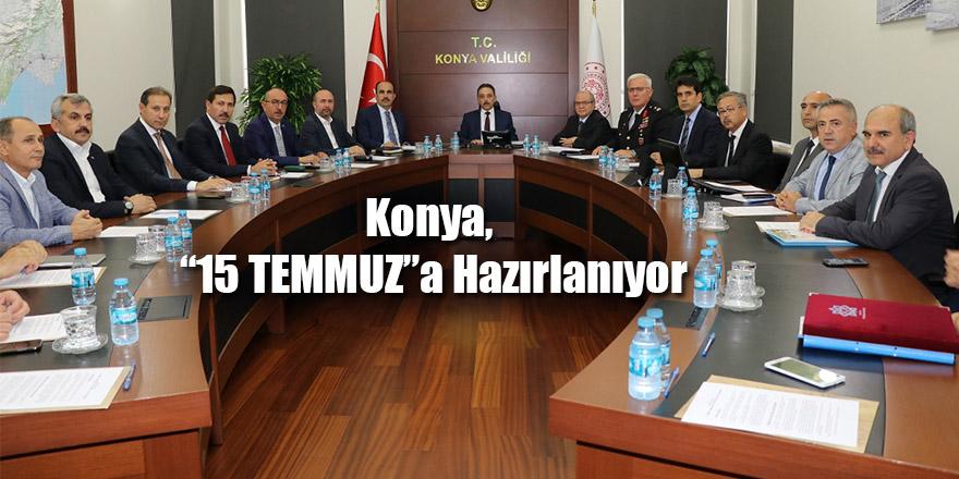 """Konya, """"15 TEMMUZ""""a Hazırlanıyor"""