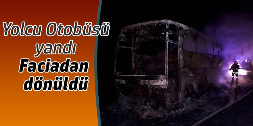Yolcu Otobüsü yandı; 40 yolcu son anda kurtarıldı