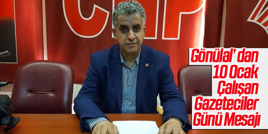 Gönülal' dan10 Ocak Çalışan Gazeteciler Günü Mesajı