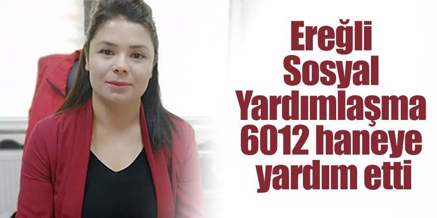 Ereğli Sosyal Yardımlaşma 6012 haneye yardım etti